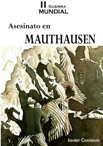 Descargar Libro Asesinato En Mauthausen Javier Cosnava