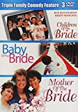 Triple Action Feature: Children Of The Bride,Baby Of The Bride, Mother Of The Bride