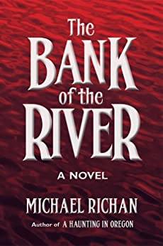 The Bank of the River (The River Book 1) by [Richan, Michael]
