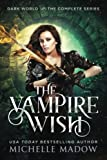 img - for The Vampire Wish: The Complete Series (Dark World) book / textbook / text book