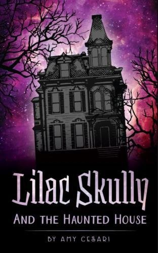 1: Lilac Skully and the Haunted House (The Supernatural Adventures of Lilac Skully) (Volume 1)