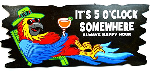 - Handmade PARROT IN CHAIR WITH COCKTAIL IN HAND IT'S 5 O'CLOCK SOMEWHERE ALWAYS HAPPY HOUR Wood Beach Sand Tiki Bar Sign