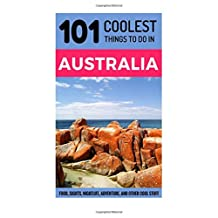 Australia: 101 Coolest Things to Do in Australia