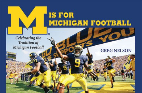 M Is for Michigan Football: Celebrating the Tradition of Michigan - Is M For Michigan