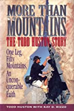 More Than Mountains - The Todd Huston Story