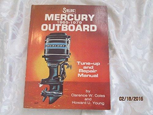 Seloc's Mercury outboard tune-up and repair manual 1965-1979 (Seloc Publications marine ()