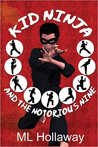 Kid Ninja and the Notorious Nine: Amazon.es: M. L. Hollaway ...