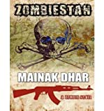 Download [ [ [ Zombiestan: A Zombie Novel (, CD) - IPS [ ZOMBIESTAN: A ZOMBIE NOVEL (, CD) - IPS ] By Dhat, Mainak ( Author )Mar-19-2012 Compact Disc in PDF ePUB Free Online