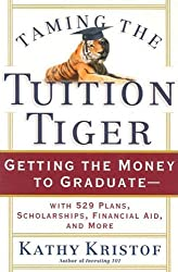Taming the Tuition Tiger: Getting the Money to Graduate--With 529 Plans, Scholarships, Financial Aid, and More (Bloomberg Personal Bookshelf)