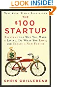 #10: The $100 Startup: Reinvent the Way You Make a Living, Do What You Love, and Create a New Future