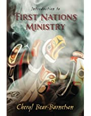 Introduction to First Nations Ministry: Centre for Pentecostal Theology Native North American Contextual Movement Series
