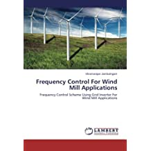 Frequency Control For Wind Mill Applications: Frequency Control Scheme Using Grid Inverter For Wind Mill Applications