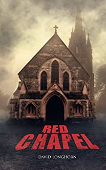 Red Chapel (Dark Isle Series Book 3) by [Longhorn, David]