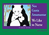 This bilingual children's picture book is the Board Book version of Hohm Press's highly-successful We Like to Nurse. A classic in the field, with over 300,000 books sold to date, this book draws attention to our kinship with all mammals, ...