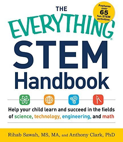 By Rihab Sawah - The Everything STEM Handbook: Help Your Child Learn and Succeed i (2015-08-24) [Paperback]