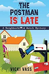 The Postman is Late: A Neighborhood Watch Mystery