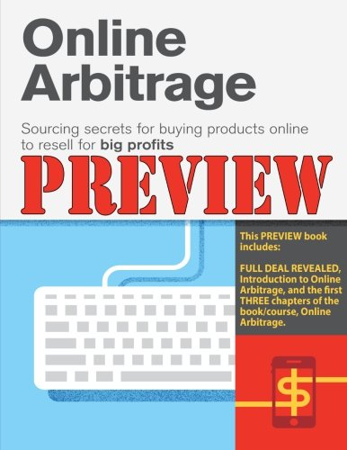 Online Arbitrage Preview – The First Three Chapters: Sourcing Secrets for Buying Products Online to Resell for BIG PROFITS Pdf