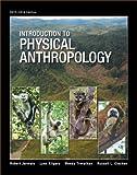 Introduction to Physical Anthropology, Jurmain, Robert and Kilgore, Lynn, 1285062035