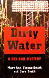 Dirty Water, Mary-Ann Tirone Smith and Jere Smith, 0977624021