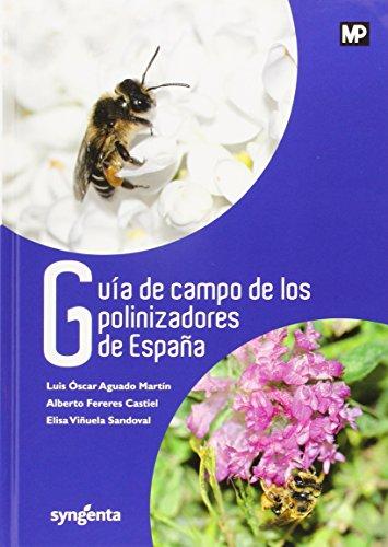 Descargar Libro Guía De Campo De Los Polinizadores De España ) Luis Oscar Aguado MartÍn
