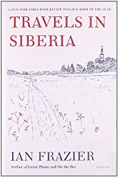 Travels in Siberia by Ian Frazier (2011-09-27)