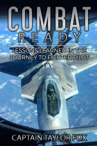 Combat Ready: Lessons Learned in the Journey to Fighter Pilot]()