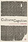 Culture and Cognition: Evolutionary Perspectives by Bradley Franks (2011-05-15)