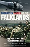 Forgotten Voices of the Falklands: The Real Story of the Falklands War Reprint edition by McManners, Hugh (2008) Paperback