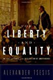 For Liberty and Equality : The Life and Times of the Declaration of Independence, Tsesis, Alexander, 0195379691