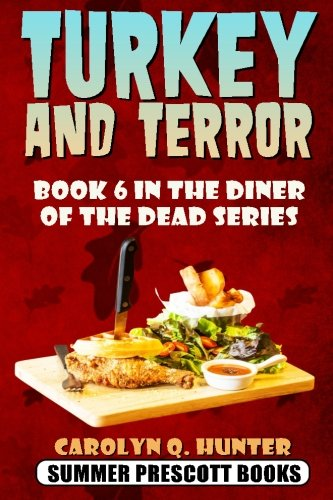 Turkey and Terror: Book 6 in The Diner of the Dead Series (Volume 6) pdf