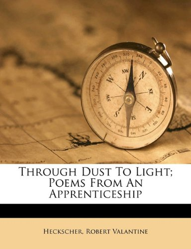 Through dust to light; poems from an apprenticeship