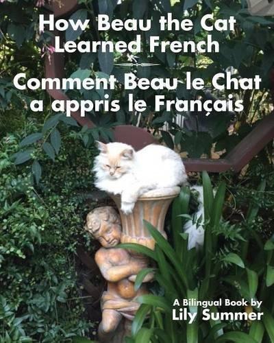 How Beau the Cat Learned French / Comment Beau Le Chat a Appris Le Français: A Bilingual Book
