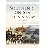 img - for Southend-on-Sea Then & Now (Then & Now (History Press)) (Hardback) - Common book / textbook / text book