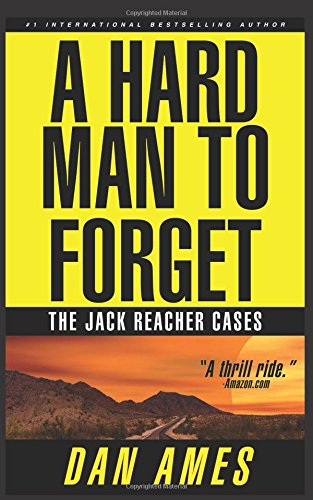 The Jack Reacher Cases (A Hard Man To Forget): New Official Series Authorized By Lee Child