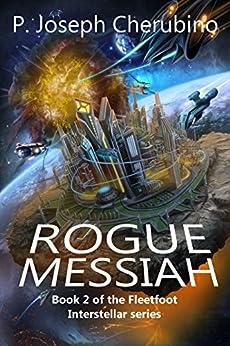 Rogue Messiah: Fleetfoot Interstellar Series, Book 2 by [Cherubino, P. Joseph]