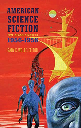 American Science Fiction: Five Classic Novels 1956-58 (LOA #228): Double Star / The Stars My Destination / A Case of Conscience / Who? / The Big  Time … America Classic Science Fiction Collection)
