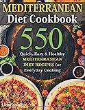 Mediterranean Diet Cookbook: 550 Quick, Easy and