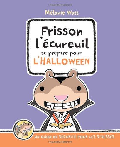 Frisson l'?cureuil Se Pr?pare Pour l'Halloween: Un Guide de S?curit? Pour Les Stress's (French Edition)