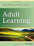 Adult Learning : Bridging Theory and Practice, Merriam, Sharan B. and Bierema, Laura L., 111813057X