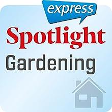 Spotlight express - Mein Alltag: Wortschatz-Training Englisch - Gartenarbeit Hörbuch von  div. Gesprochen von:  div.