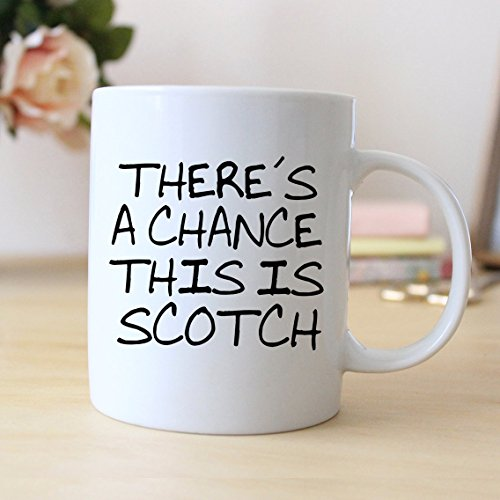 Scotch Gifts, There's a chance this is Scotch Coffee Mug, Coffee Mug, Ceramic Mug, Christmas Gift, Men Gift, Gift For Him, Boyfriend Gift, Gift For Scotch Lover, 11oz 15oz