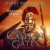 The Caspian Gates: Warrior of Rome, Book IV