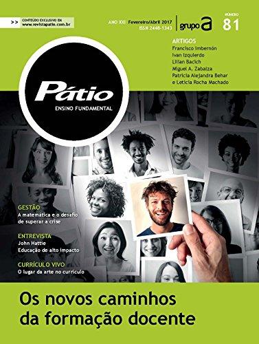Revista Pátio Ensino Fundamental 81 - Os novos caminhos da formação docente (PEF)