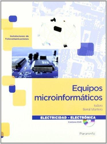 Equipos microinformáticos (Electricidad Electronica) Tapa blanda – 31 ago 2010 ISIDORO BERRAL MONTERO Ediciones Paraninfo S.A 849732787X