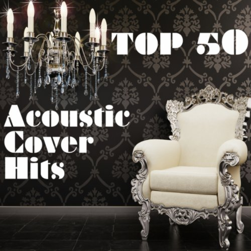 Songs Top Cover (Top 50 Acoustic Cover Hits)