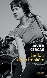Les lois de la frontière, Cercas, Javier