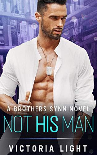 Not His Man A Brothers Synn Novel [Light, Victoria] (Tapa Blanda)
