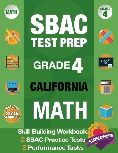 SBAC Test Prep Grade 4 California Math: Smarter Balanced Practice Tests California, Grade 4 Math Common Core California, CAASPP California Test Grade Math Grade 4, California Test Prep - Math 4 Test Grade