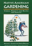 Native American Gardening: Stories, Projects, and Recipes for Families by Michael J. Caduto (1996-03-01)