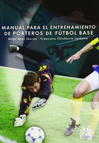 Descargar Libro Manual Para El Entrenamiento De Porteros De Fútbol Base Aitor Ares Ikaran